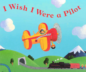 I wish I were a pilot book book showing a plane flying high in the sky over a mountian railway landscape.