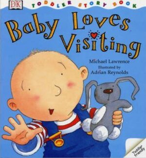 Baby Love Visitng written by Michael Lawrence and illustrated by Adiran Reynolds. A baby boy, wearing blue dungerees smiles and waves whilst holding a koala soft toy.