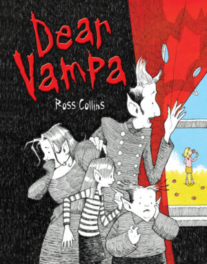 Dear Vampa written and illustrated by Ross Collins. A vampire family worriedly peek through the curtains at a little girl smelling a flower.