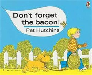 Don't Forget the Bacon written and illustrated by Pat Hutchins. A boy, holding a purse and carrying a basket and walking a dog on a lead, strides past picket fence and garden.