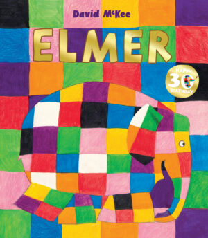 Elmer, written by David Mckee. A picture of a patchwork elephant standing sidwards facing to the right