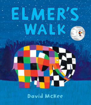 Elmer's Walk written and illustrated by David McKee. A colourful patchwork elephant and a black and white patchwork elephant stand side by side,trunks linked, under a star filled night sky.