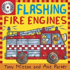 Flashing Fire Engines written by Tony Mitton and illustrated by Ant Parker, a red fire engines speeds along while flashing its blue lights.