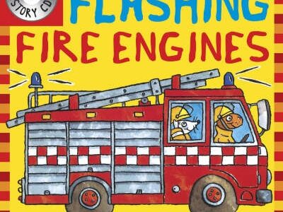 Flashing Fire Engines written by Tony Mitton and illustrated by Ant Parker. Picture shows a red fire engine being driven by a bear.