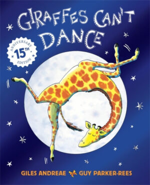 Giraffe's Can't Dance written by Giles Andrea and illustrated by Guy Parker Rees. A giraffe is doing a swirling back-flip infront of a big silver full moon and a night sky dotted with stars.