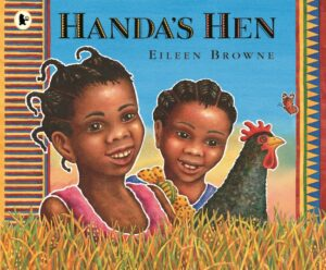 Handa's Hen written and illustrated by Eileen Brown. Two african girls are side by side smiling and looking at their black hen.