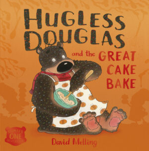 Hugless Douglas and the Great Cake Bake written and illustrated by David Melling. A smiley brown bear, wearing an apron, holds a mixing bowl and stirs the mixture inside it with a wooden spoon.