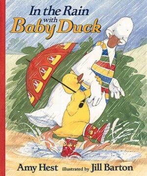 In the Rain with Baby Duck written by Amy Hest and illustrated by Jill Barton. A big old white duck, wearing glasses and a multi-coloured waistcoat, walks alongide a baby yellow duck, wearing red welly boots and holding up an umbrella while splashing in a big puddle.