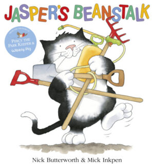 Jasper's Beanstalk written by Nick Butterworth and illustrated by Mick Inkpen. A black and white cat stands on its two back legs holding gardening equipment including a rake and spade, in its arms.