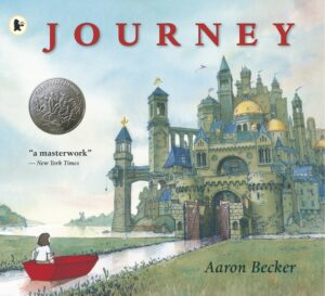 Journey by Aaron Becker. A girl floats in a small red boat down a narrow waterway towards a walled city of tall towers and turrets.