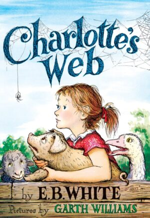 Charlotte's Web by EB White and illustrated by Garth Williams. A girl worriedly looks at a spider hanging by a thread, whilst she holds a worriedly looking pig in her arms.
