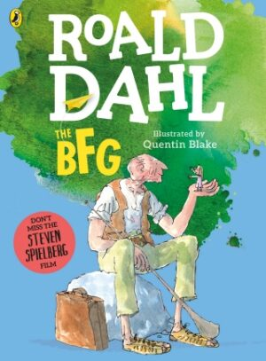 The BFG written by Roald Dahl and illustrated by Quentin Blake. A giant man holds a little girl in the palm of one hand.