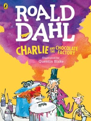 Charlie and the Chocolate Factory written by Roald Dahl and illustrated by Quentin Blake. A man in a top hat lifts the lid on a cooking pot while a boy looks at its colourful contents spilling over as clouds of steam rise up.