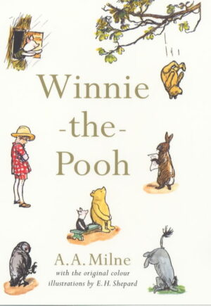Winnie-the-Pooh written by by A.A Milne and illustrated by E.H. Shepard. Indivdual illustrations of a donkey, rabbit, yellow bear falling out of a tree, a boy in a hat, an owl and a piglet, surround an ilustration of a piglet and yellow bear sitting on a log.