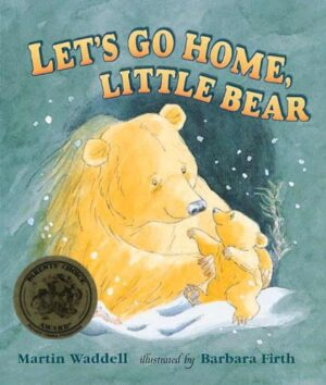 Let's go home Little Bear, written by Martin Waddell and illustrated by Barbara Firth. A Big brown bear and a little bear cub sitting in the snow.