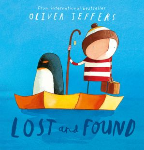 Lost and Found, written and illustrated by Oliver Jeffers. A boy with a penguin in an upturned umbrella floating in the sea.