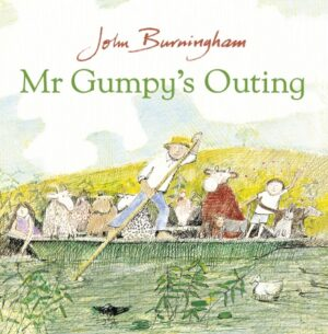 Mr Gumpy's Outing, written and illustrated by John Burningham. Mr Gumpy in a boat with lots of animals.
