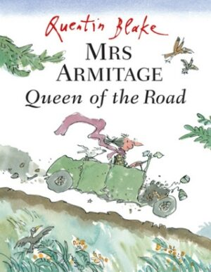 Mrs Armitage Queen of the Road, written and illustrated by Quentin Blake. A little old lady with grey hair and glasses, tearing down a country lane in an old fashioned car.