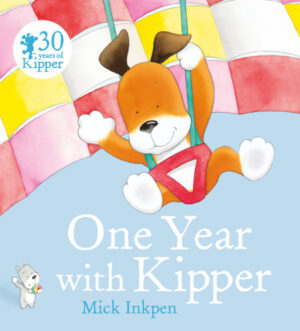 One Year with Kipper, written and illustrated by Mick Inkpen, Kipper the dog parachuting through the air in a colourfull check parachute.