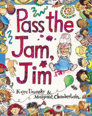 Pass the Jam, Jim, written and illustrated by Kaye Umansky and Margaret Chamerlain. All around the cover are lots of children and their pets having a lovely picnic lunch, whilst a baby in the centre pours a jar of jam over his head.