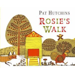 Rosie's Walk, written and illustrated by Pat Hutchins, a chicken is taking a stroll whilst a red fox hides behind the chicken coop.