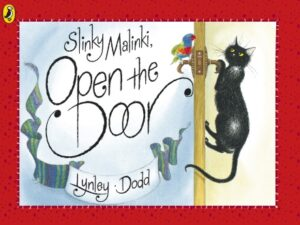 Slinki Malinki Open the Door, written and illustrated by Lynley Dodd. Slinki Malinki, a black cat is creeping up and gripping the handle of a door, on the other side of the door is a little parrot,