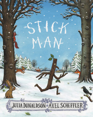 Stick Man written by Julia Donaldson and illustrated by Axel Scheffler. Stickman is running through a woodland, thick with snow.