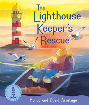 The Lighthouse Keeper's Rescue, written and illustrated by Ronda and David Armitage. A man in a rowing boat rowing towards a lighthouse behind. Three seagulls are circling around.