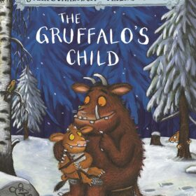 The Gruffalo's Child, written by Julia Donaldson and illustrated by Axel Scheffler. The Gruffalo sitting in the middle of a snowy forest with a little baby Gruffalo sitting on his knee.