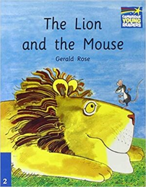 The Lion and The Mouse, written by Gerald Rose. Yellow Lion laying down facing to the right with a little mouse standing on his nose.