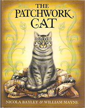 The Patchwork Cat, written and illustrated by Nicola Bayley and William Mayne. A stripy tabby cat sitting on a cosy patchwork quilt.