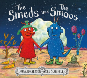 The Smeds and the Smoos by Juli Donaldson and illustrated by Axel Scheffler. A red girl alien stands hand in hand with a blur boy alien with a big rock-like moon and night sky in the background.