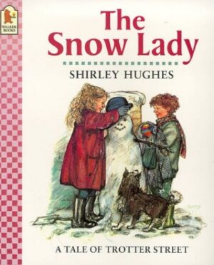 The Snow Lady, written and illustrated by Shirley Hughes. A girl and boy with their dog, building a snow lady in the snow.