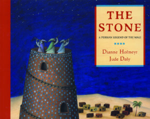 The Stone, written and illustrated by Dianne Hofmeyr and Jude Daly. Three wise men at the top of a large tower looking at the stars at night.