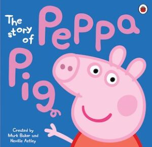 The Story of Peppa Pig, created by Mark Baker and Neville Astley. A smiley pink pig waves a hand.