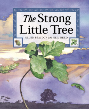 The Strong Little Tree, written and illustrted by Helen Peacock and Neil Reed. A tiny sapling tree is blowing arond in the wind in the middle of a field.