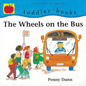 The Wheels on the Bus, written and illustrated by Penny Dann. A little gathering of families and people at a bus stop just about to board a bus.