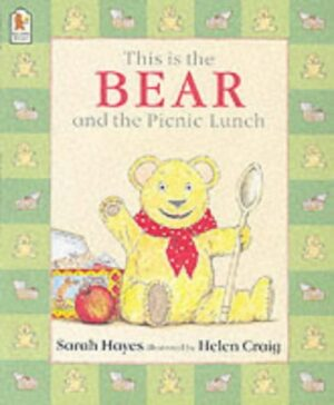 This is the Bear and the Picnic Lunch, written by Sarah Hayes and illustrated by Helen Craig. Teddy bear sitting by a lunch box and holding a silver spoon.