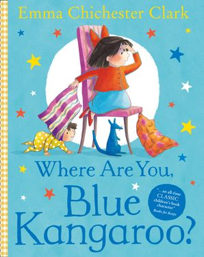 Where are you Blue Kangaroo? Written and illustrated by Emma Chichester Clark. A little girl kneeling on a chair looking for her little friend. The blue kangaroo is hiding under the chair.