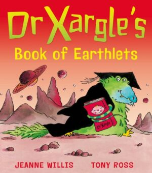 Dr Xargle's Book of Earthlets written by Jeanne Willis and illustrated by Tony Ross. A large green alien, wearing a professor's gown and hat and carrying a book, walks amongst rocks and mountains on a far off planet.