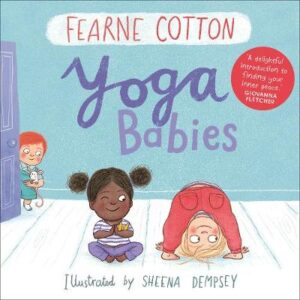 Yoga Babies by Fearne Cotton showing two young children doing yoga poses.