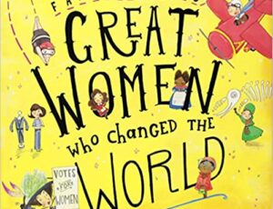 Fantastically Great Women who changed the World by Kate Pankhurst. This yellow book cover shows pictures of various great women, one of which is flying a red aeroplane, another is holding up a sign that says Vote for Women and one is diving in to water wearing a red swimming hat.